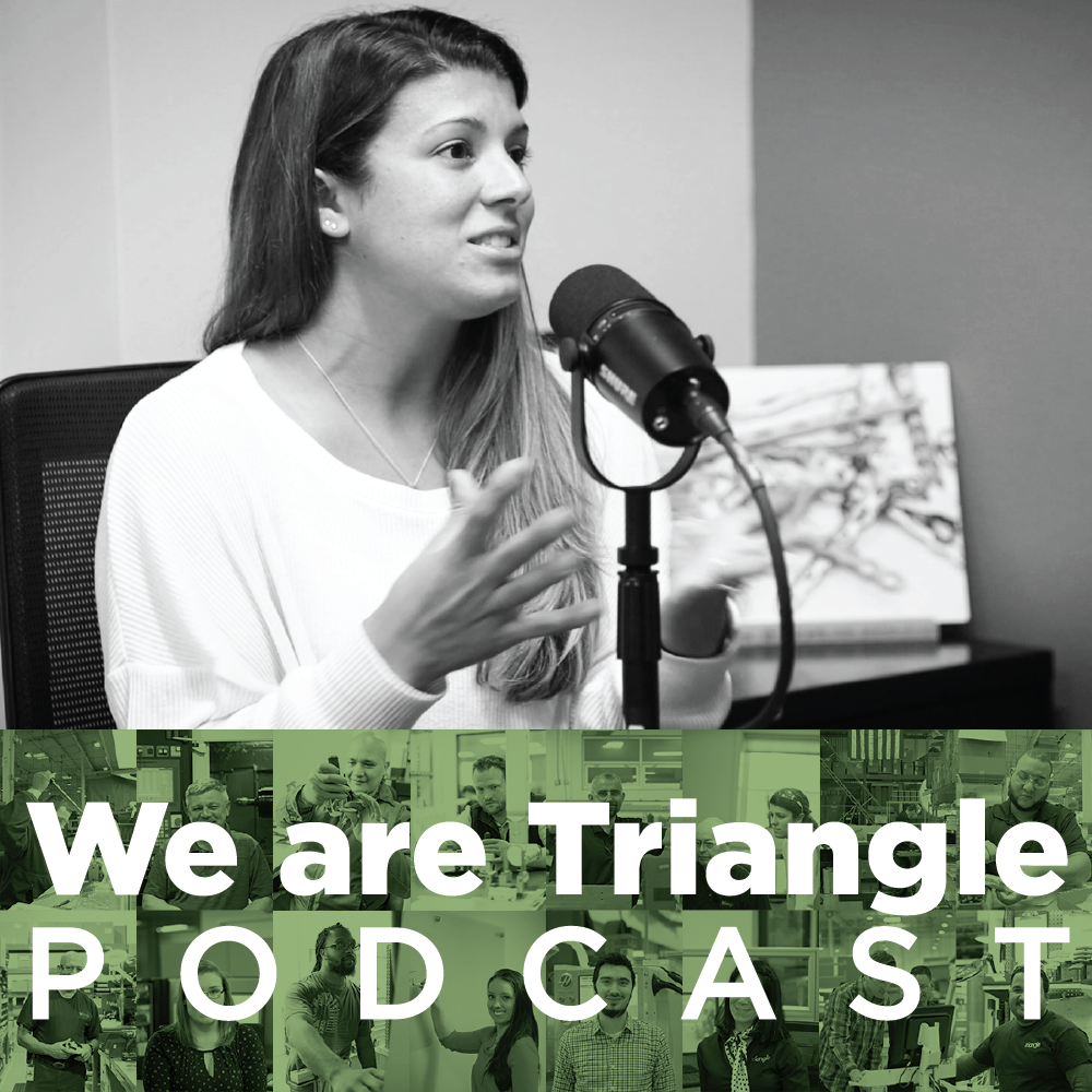 We Are Triangle 001: Ashley Hagedoorn / Manufacturing Group Manager